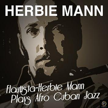 Flautista-Herbie Mann Plays Afro Cuban Jazz
