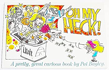 Oh My Heck a Pretty Great Cartoon Book 0941214680 Book Cover