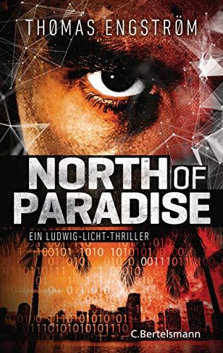 North of Paradise: Ein Ludwig-Licht-Thriller (Die international erfolgreiche Agenten-Serie, Band 3)