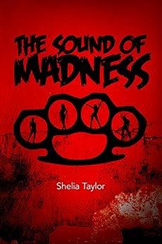 The Sound of Madness by [Shelia Taylor, Jonathan Abernathy, Amy Mann]
