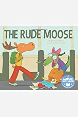 The Rude Moose (Me, My Friends, My Community) Paperback
