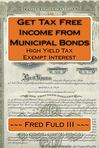 Get Tax Free Income from Municipal Bonds: High Yield Tax Exempt Interes