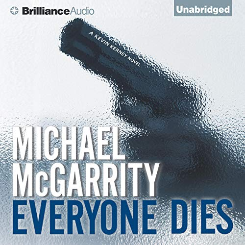 Everyone Dies     Kevin Kerney #8              By:                                                                                                                                 Michael McGarrity                               Narrated by:                                                                                                                                 Patrick G Lawlor                      Length: 8 hrs and 45 mins     168 ratings     Overall 4.1