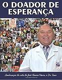 O doador de esperança: Lembranças da vida de José Aluísio Vieira, o Dr. Xuxo