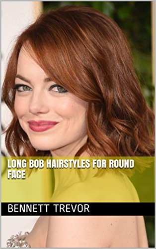Long Bob Hairstyles For Round Face Ebook Trevor Bennett Amazon In Kindle Store