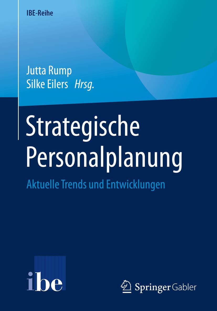 Strategische Personalplanung: Aktuelle Trends und Entwicklungen (IBE-Reihe) (German Edition)