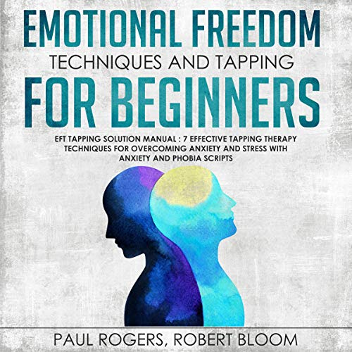 Emotional Freedom Techniques and Tapping for Beginners cover art