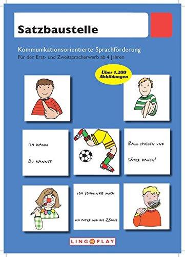Satzbaustelle: Kommunikative Sprachförderung. Für den Erst- und Zweitspracherwerb ab 5 Jahren