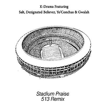 Stadium Praise (feat. Salt of Tha Earth, Desmond J, Yo'conchus & Gwalah)