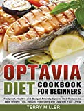 Optavia Diet Cookbook For Beginners: Foolproof, Healthy and Budget-Friendly Optavia Diet Recipes to Lose Weight Fast, Rebuild Your Body and Upgrade Your Living
