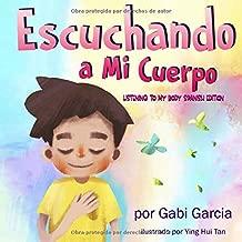 Escuchando a Mi Cuerpo: Una guía para ayudar a los niños entender la conexión entre las sensaciones físicas y sus sentimientos (Listening to my Body) (Spanish Edition)