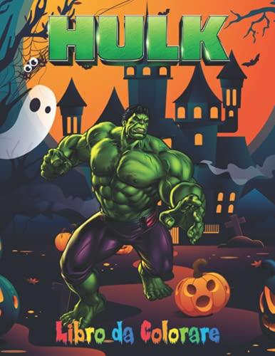 Hulk Libro da Colorare: 100 pagine, colore Hulk, grafica di altissima qualità di Hulk da colorare, copertina di alta qualità e premium!