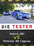 Die Tester: Alpine A110 vs. Porsche 718 Cayman
