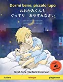 Dormi bene, piccolo lupo – おおかみくんも ぐっすり おやすみなさい (italiano – giapponese): Libro per bambini bilinguale con audiolibro da scaricare