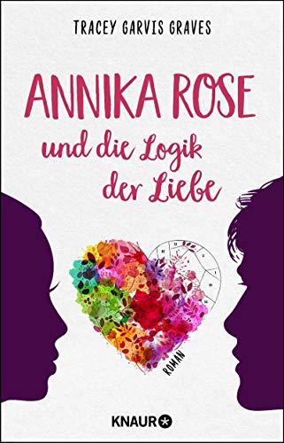 Annika Rose und die Logik der Liebe: Roman