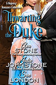 Thwarting the Duke (When the Duke Comes to Town Book 2) by [Ava Stone, Julie Johnstone, Sue London]