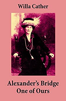 Alexander's Bridge + One of Ours (2 Unabridged Classics) by [Willa Cather]