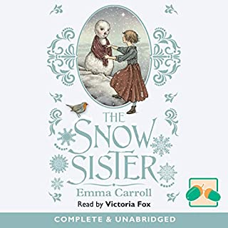 The Snow Sister                   By:                                                                                                                                 Emma Carroll                               Narrated by:                                                                                                                                 Victoria Fox                      Length: 1 hr and 16 mins     1 rating     Overall 4.0