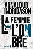 La Femme de l'ombre: La Trilogie des ombres, T2 (French Edition)