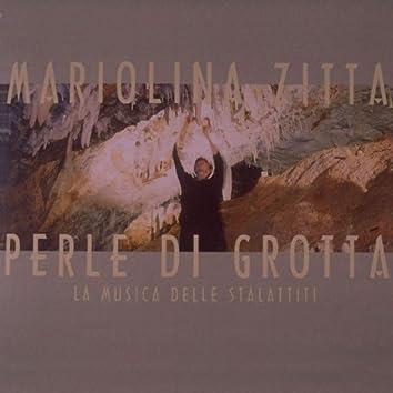 Perle Di Grotta - La Musica Delle Stalattiti