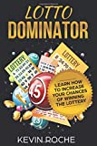 Lotto Dominator: Learn How To Increase Your Chances of Winning The Lottery