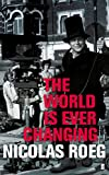 The World is Ever Changing - Nicolas Roeg