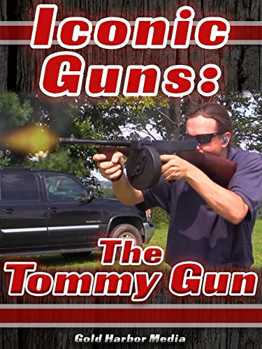 Iconic Guns: The Tommy Gun