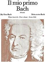 Scaricare Libri IL MIO PRIMO BACH - FASCICOLO I PDF