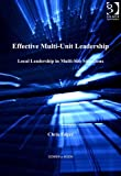 Effective Multi-Unit Leadership: Local Leadership in Multi-Site Situations (English Edition)