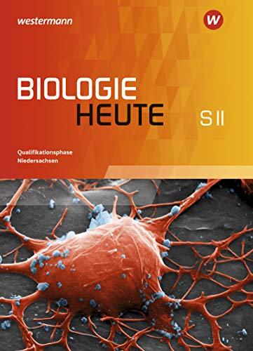 Biologie heute SII - Ausgabe für Niedersachsen: Schülerband Qualifikationsphase: Sekundarstufe 2 - Ausgabe 2017
