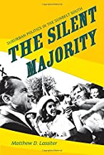 The Silent Majority: Suburban Politics in the Sunbelt South (Politics and Society in Modern America)