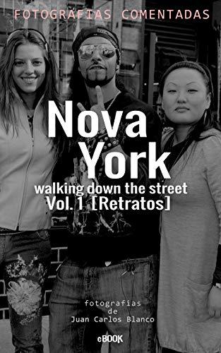 Nova York walking down the street Vol. 1: Retratos