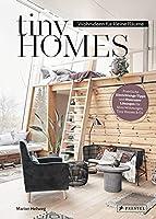 Tiny Homes: Wohnideen fuer kleine Raeume: Rauminspirationen, Stauraum-Loesungen und Einrichtungs-Tipps fuer Mini-Wohnungen, Tiny Houses & Co.