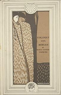 Colloqui con Borges. Immagini, memorie, visioni
