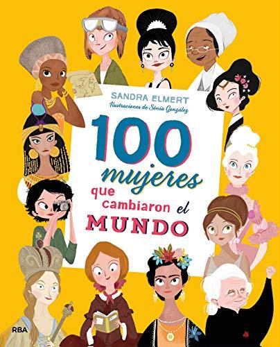 100 mujeres que cambiaron el mundo (NO FICCIÓN INFANTIL)