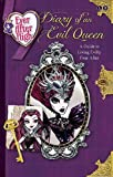 Diary of an Evil Queen: A Guide to Living Evilly Ever After (Ever After High)