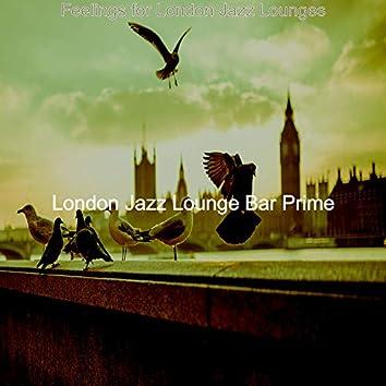 Feelings for London Jazz Lounges