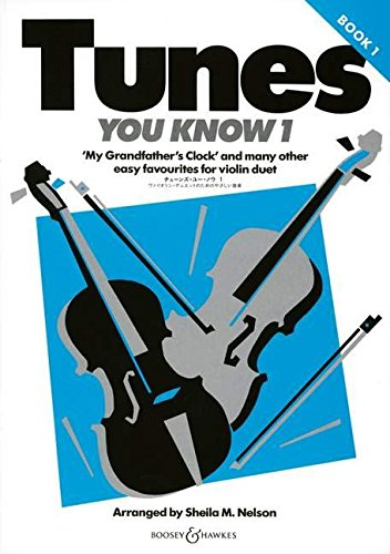 Tunes You Know: My Grandfather's Clock' and many other easy favourites. Vol. 1. 2 Violinen.