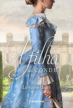 A filha do conde (Irmãos Trewlove Livro 3) por [Lorraine Heath, Daniela Rigon]