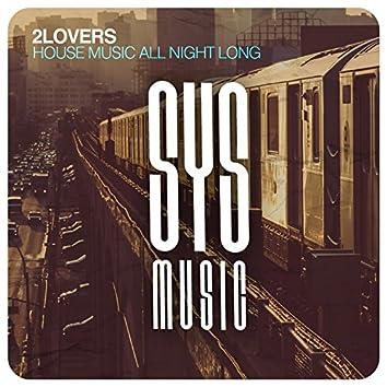 House Music All Night Long