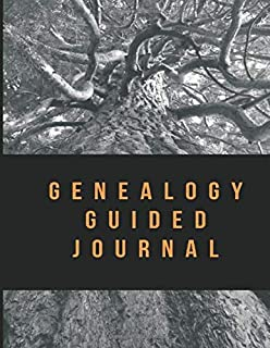 Genealogy Guided Journal: Guide to Recovering Ancestry and Genealogy with Ancestor Data Sheet, Biography and Personal Details