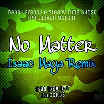 No Matter (Isaac Maya Remix)