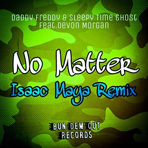 Daddy Freddy, Sleepy Time Ghost & Isaac Maya feat. Devon Morgan