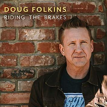 Riding the Brakes