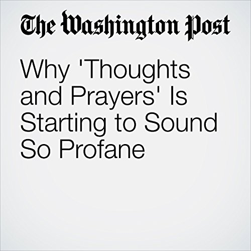 Why 'Thoughts and Prayers' Is Starting to Sound So Profane audiobook cover art