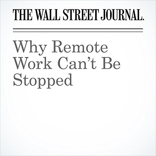 Why Remote Work Can't Be Stopped copertina