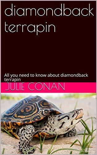 diamondback terrapin: All you need to know about diamondback terrapin (English Edition)