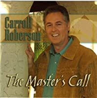 The Master's Call by Carroll Roberson (2006-05-03)