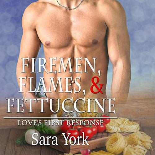Firemen, Flames, and Fettuccine audiobook cover art