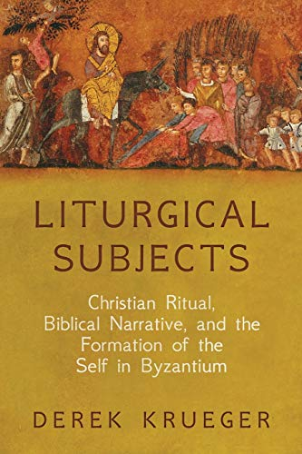 Compare Textbook Prices for Liturgical Subjects: Christian Ritual, Biblical Narrative, and the Formation of the Self in Byzantium Divinations: Rereading Late Ancient Religion Reprint Edition ISBN 9780812224108 by Krueger, Derek